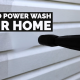 power wash your home